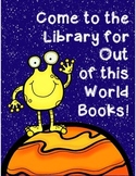 Out of This World Reading Promotion and Library Display Signs