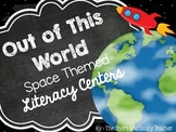 Out of This World Space Themed Literacy Centers