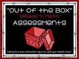 """Out of the Box"" Constructivist Math Assessments for Grade 5 CCSS Compatible"