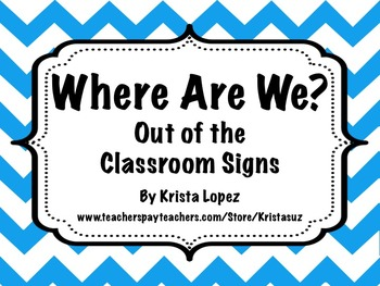 Out of the Classroom Signs ~ Chevron