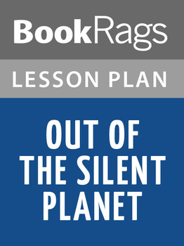 Out of the Silent Planet Lesson Plans