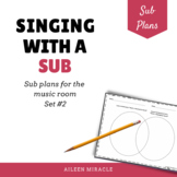 Singing with a Sub, Set 2 {Elementary Music Sub Plans}