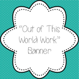 Out of this World Work Banner Wall Decoration