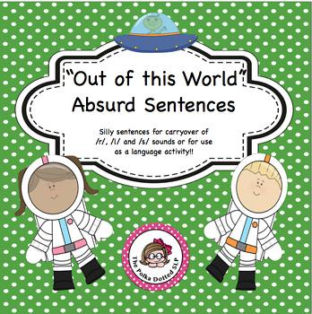 "Speech Articulation Carryover:  ""Out of this World"" Absurd Sentences"