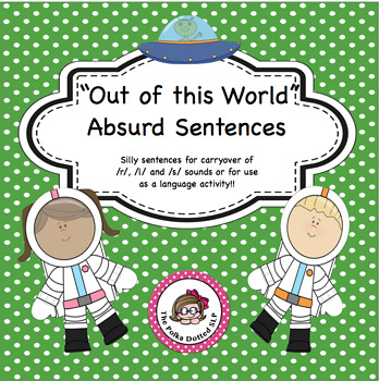 """""""Out of this World"""" Absurd Sentences for Articulation Carryover!"""