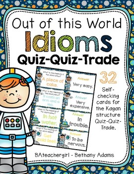 Out of this World Idioms Quiz-Quiz-Trade Cards