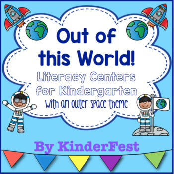 Out of this World! Literacy Centers for Kindergarten - With an Outer Space Theme