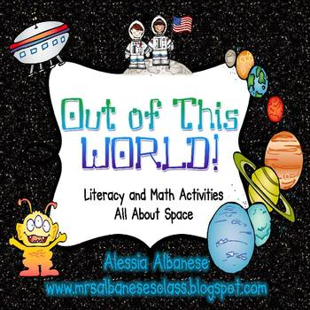 Out of this World! Literacy and Math Activities (A Space Unit)