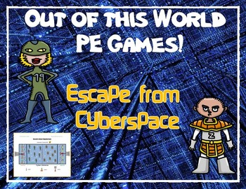 "Out of this World PE Games! - ""Escape from Cyberspace"""