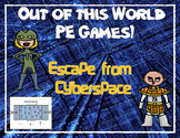 """Out of this World PE Games! - """"Escape from Cyberspace"""""""