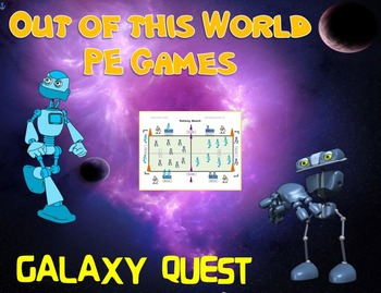 """Out of this World PE Games! - """"Galaxy Quest"""""""
