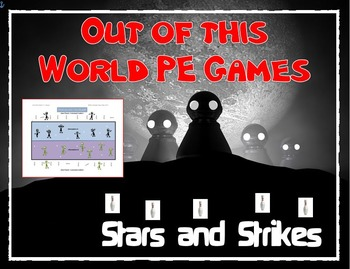 "Out of this World PE Games!- ""Stars and Strikes"""