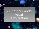 Out of this World Vocal Exploration