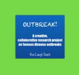 Outbreak! A Creative, Collaborative Research Project on Famous Diseases