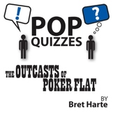 The Outcasts of Poker Flat Pop Quiz & Discussion Questions