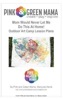Outdoor Art Camp Lesson Plans for Kids: Mom Would Never Le