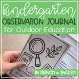 French AND English Kindergarten Outdoor Education Observations Journals