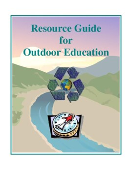 Outdoor Education Resource Guide and Activities