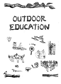 Outdoor Education Unit, Nature and Environment Activities and Handouts