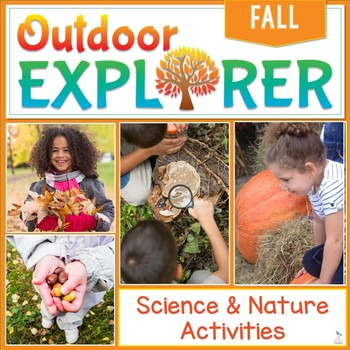 Outdoor Explorer - FALL Science and Nature Activities