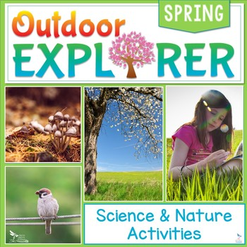 Outdoor Explorer - SPRING Science and Nature Activities