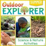 Outdoor Explorer - SUMMER Science and Nature Activities