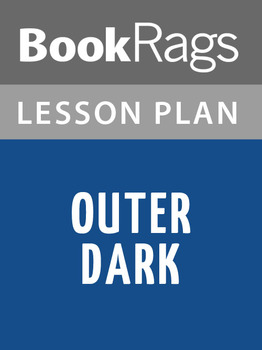 Outer Dark Lesson Plans