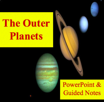 Outer Planets PPT & Guided Notes