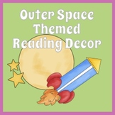 Outer Space Themed Reading Decor for Classroom or Library Media Center
