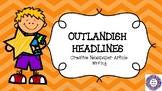Outlandish Headlines - Creative Newspaper Article Writing