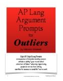 Outliers Argument Prompts; AP Language and Composition