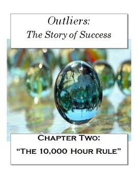 "Outliers: The Story of Success Chapter Two ""10,000 Hour Ru"