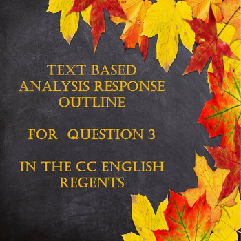 Outline For Text Based Analysis Response In the Common Core English Regents