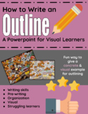 How to Write an Outline - a PowerPoint for Visual Learners
