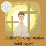 Outline for Confirmation Saint Report