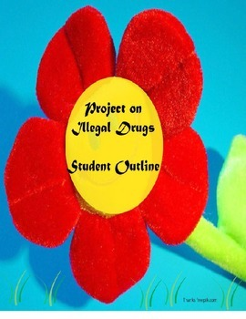 Outline for Project on Illegal Drugs - Cross Curricular