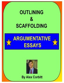 Outlining and Scaffolding Argumentative Essays