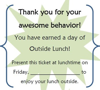 Outside Lunch Tickets (reward for good behavior)