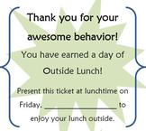 Outside Lunch Tickets (reward for good behavior)