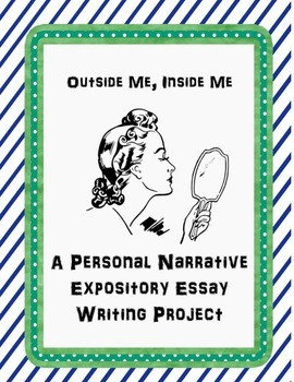 """""""Outside Me, Inside Me"""" Personal Narrative Expository Essay Project With Rubric"""