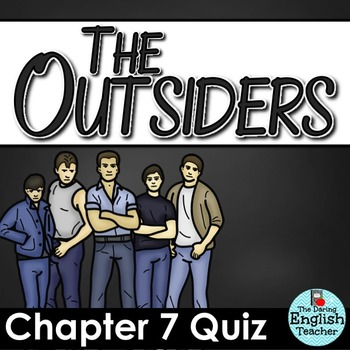 Outsiders Chapter 7 Quiz