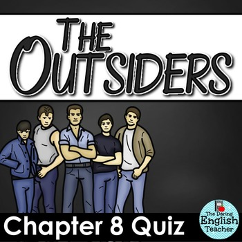 Outsiders Chapter 8 Quiz