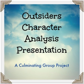 The Outsiders Character Analysis Presentation: A Culminating Group Project