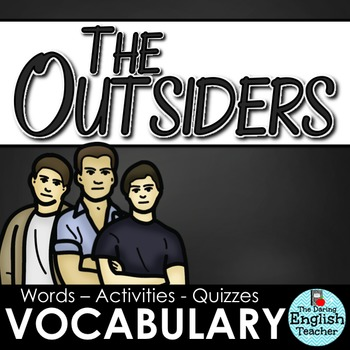 Outsiders Vocabulary Unit (words, activities, quizzes)