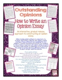 Outstanding Opinions! An interactive, scaffolded approach to opinion writing.