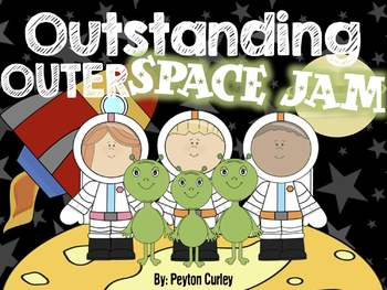 Outstanding Outer SPACE JAM! A Cross-Curricular Space/Obje