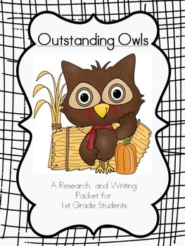 Outstanding Owls- A 1st grade Research and Informational Writing Unit