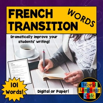 Over 100 French Transition Words to Improve Writing for Be