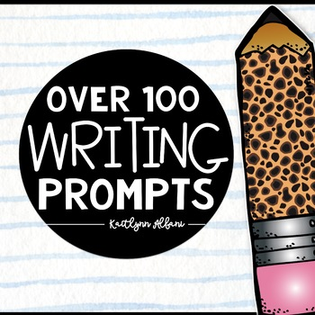 Writing Prompts and Student Checklist - Over 100!