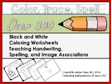 Over 300 Coloring Worksheets Teaching Handwriting, Spellin